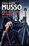 Das Atelier in Paris: Roman - Guillaume Musso, Bettina Runge, Eliane Hagedorn
