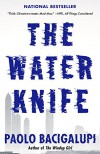 The Water Knife - Paolo Bacigalupi