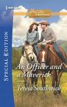 An Officer and a Maverick (Montana Mavericks: What Happened at the) - Teresa Southwick