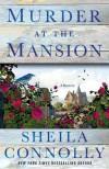 Murder at the Mansion: A Victorian Village Mystery (Victorian Village Mysteries) - Sheila Connolly