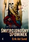 Śmiercionośny upominek - Wojciech Łygaś, Erik Axl Sund