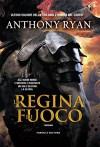 La regina di fuoco (Fanucci editore) - Anthony Ryan, Gabriele Giorgi