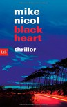 black heart: Thriller - Mike Nicol, Mechthild Barth