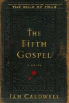 The Fifth Gospel: A Novel - Ian Caldwell