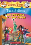 Big Trouble in the Big Apple - Thea Stilton