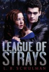 League of Strays - L.B. Schulman