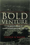 Bold Venture: The American Bombing of Japanese-Occupied Hong Kong, 1942–1945 - Steven K. Bailey