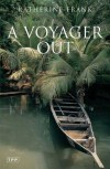 A Voyager Out: The Life of Mary Kingsley - Katherine Frank