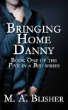 Bringing Home Danny - M.A. Blisher