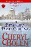 A Birmingham Family Christmas (Brazen Brides Book 5) - Cheryl Bolen