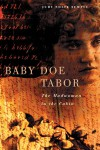 Baby Doe Tabor: The Madwoman in the Cabin - Judy Nolte Temple