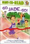 Go, Jade, Go! - Tony Dungy, Lauren Dungy, Vanessa Brantley Newton