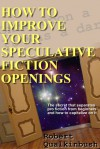 How to Improve Your Speculative Fiction Openings - Robert Qualkinbush