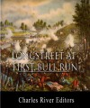 James Longstreet at First Bull Run: Account of the Battle from His Memoirs - James Longstreet, Charles River Editors