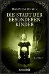 Die Stadt der besonderen Kinder: Roman (Die besonderen Kinder) - Ransom Riggs, Silvia Kinkel