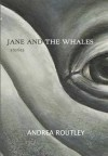 Jane and the Whales - Andrea Routley