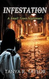 INFESTATION: A Small Town Nightmare (Episode 1): Supernatural Suspense (INFESTATION- A Small Town Nightmare) - Tanya R. Taylor