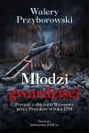 Młodzi gwardziści : powieść z oblężenia Warszawy przez Prusaków w roku 1794 - Walery Przyborowski