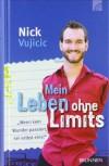 Mein Leben Ohne Limits Wenn Kein Wunder Passiert, Sei Selbst Eins! - Nick Vujicic, Julian Müller