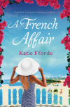A French Affair: A perfect feel good summer romance - Katie Fforde