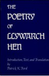 The Poetry Of Llywarch Hen - Patrick K. Ford