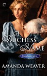 A Duchess in Name (The Grantham Girls) - Amanda  Weaver