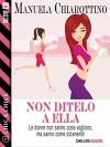Non ditelo a Ella (Chic & Chick) (Italian Edition) - Manuela Chiarottino