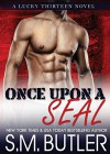 Once Upon a SEAL - S.M. Butler