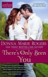 There's Only Been You - Donna Marie Rogers
