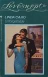 Unforgettable - Linda Cajio