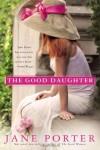 The Good Daughter - Jane Porter