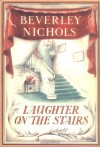 Laughter on the Stairs - Beverley Nichols