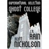 Ghost College (Supernatural Selection #1) - Scott Nicholson,  J.R. Rain