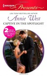 Captive in the Spotlight: Blackmailed Bride, Innocent Wife (Harlequin Presents) - Annie West
