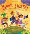 Book Fiesta!: Celebrate Children's Day/Book Day; Celebremos El dia de los ninos/El dia de los libros - Pat Mora, Rafael López