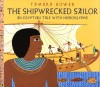 The Shipwrecked Sailor: An Egyptian Tale with Hieroglyphs - Tamara Bower