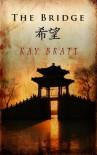 The Bridge - Kay Bratt