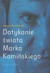 Dotykanie świata Marka Kamińskiego - Marek Szymański