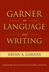 Garner on Language & Writing - Bryan A. Garner
