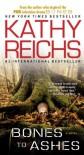 Bones to Ashes (Temperance Brennan, #10) - Kathy Reichs