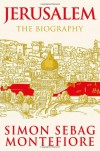Jerusalem: The Biography - Simon Sebag Montefiore