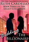 Bedding the Billionaire  - Ruth Cardello
