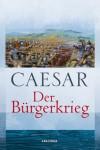 Der Bürgerkrieg - Julius Caesar, Hermann Köchly