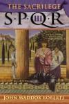 SPQR III: The Sacrilege - John Maddox Roberts