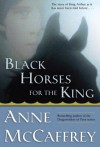 Black Horses For the King - Anne McCaffrey