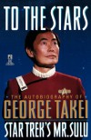 To the Stars - George Takei