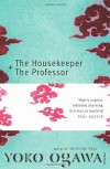 The Housekeeper + The Professor - Yōko Ogawa, Stephen Snyder