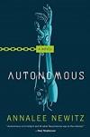 Autonomous - Annalee Newitz