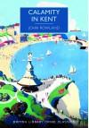 Calamity in Kent - John Rowland