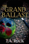 The Grand Ballast - J.A. Rock